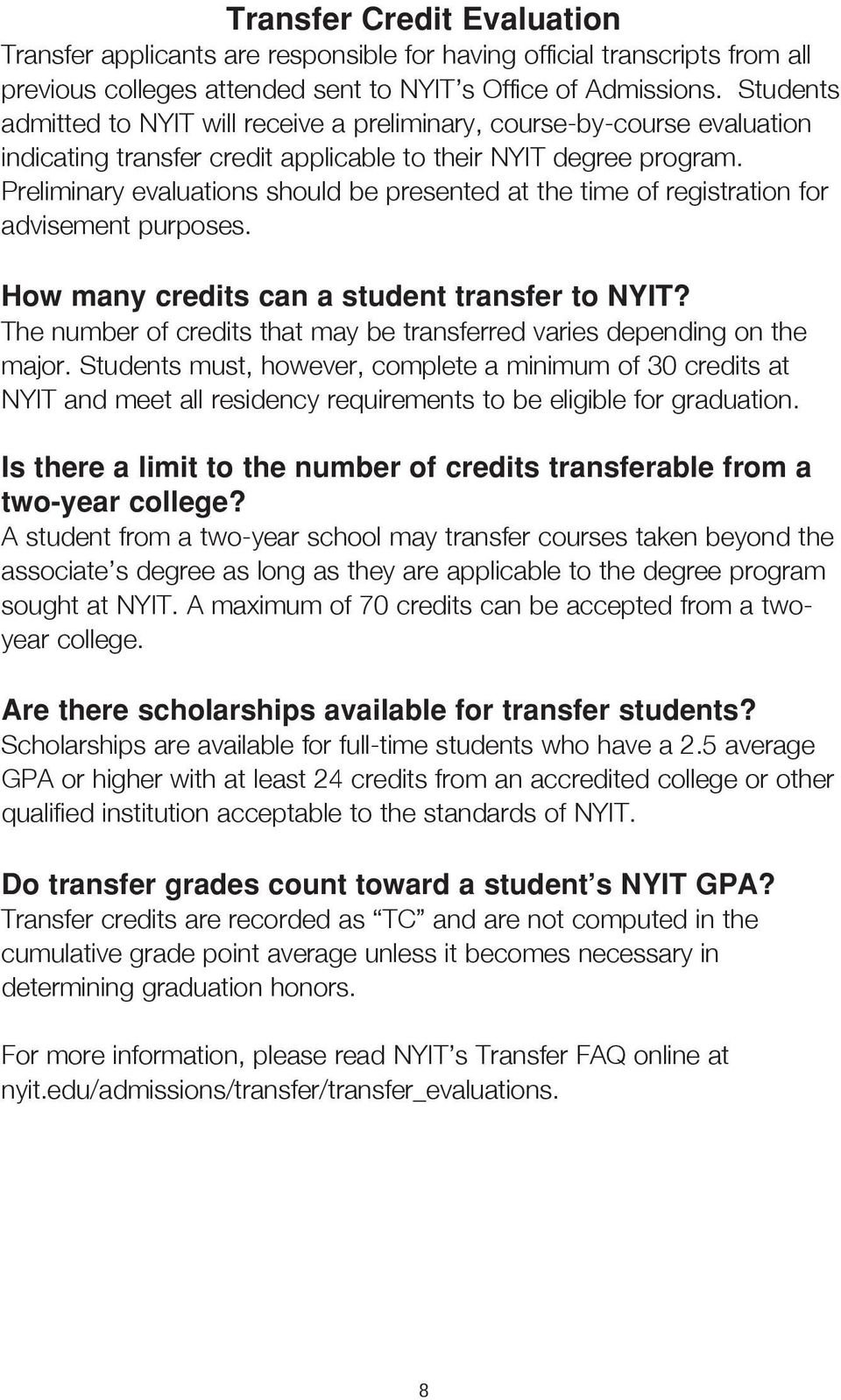 Preliminary evaluations should be presented at the time of registration for advisement purposes. How many credits can a student transfer to NYIT?