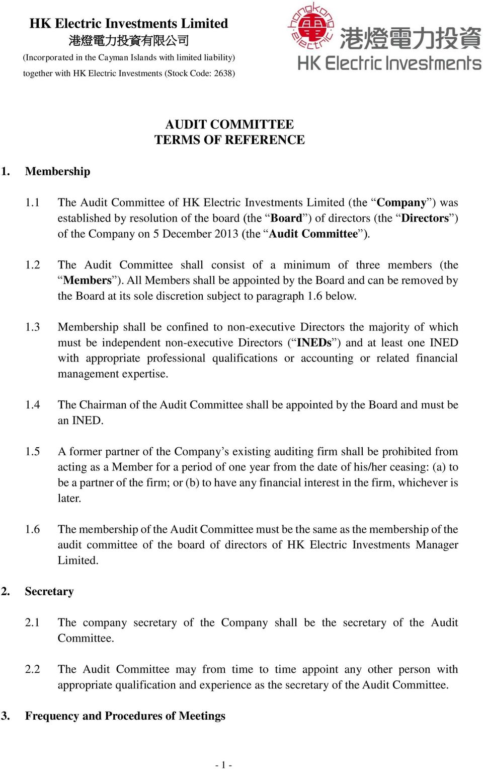 1 The Audit Committee of HK Electric Investments Limited (the Company ) was established by resolution of the board (the Board ) of directors (the Directors ) of the Company on 5 December 2013 (the