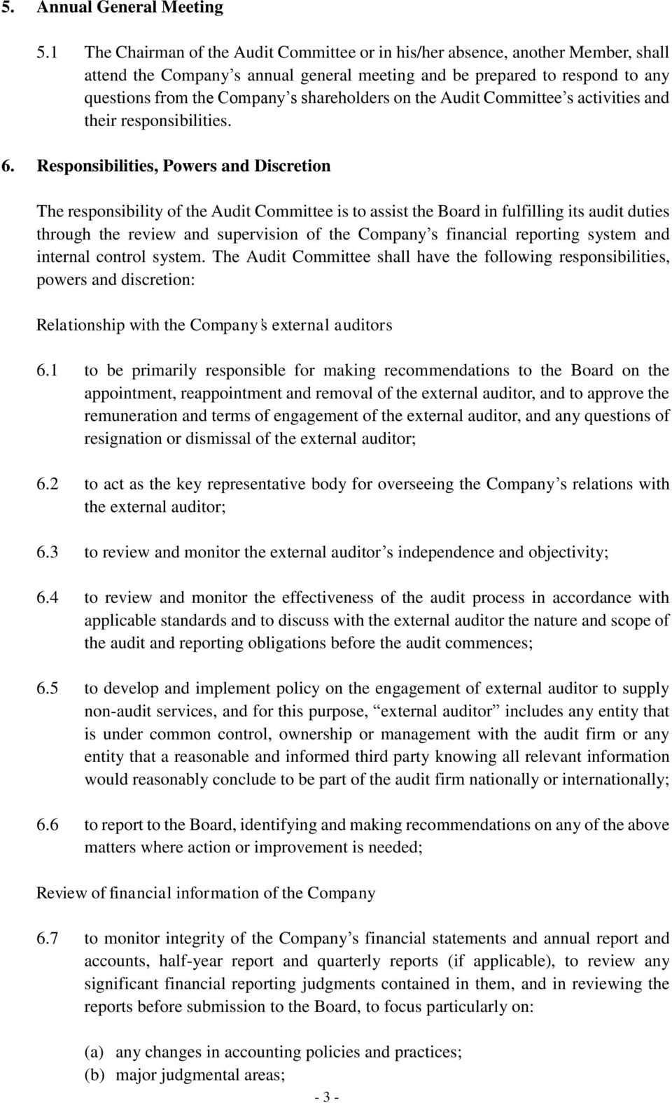 shareholders on the Audit Committee s activities and their responsibilities. 6.