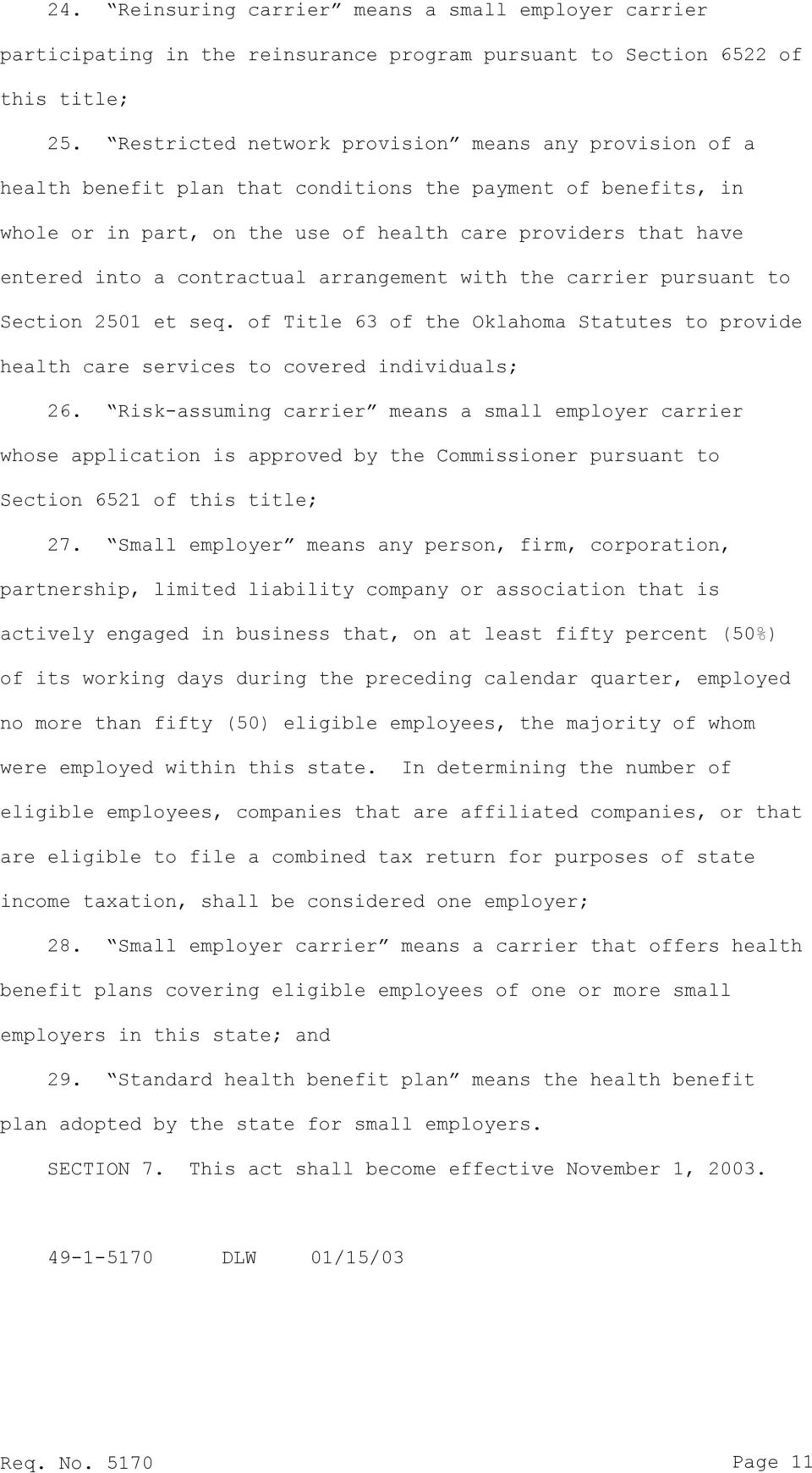 contractual arrangement with the carrier pursuant to Section 2501 et seq. of Title 63 of the Oklahoma Statutes to provide health care services to covered individuals; 26.