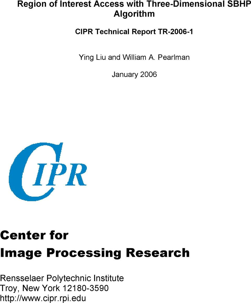 Pearlman January 2006 Center for Image Processing Research