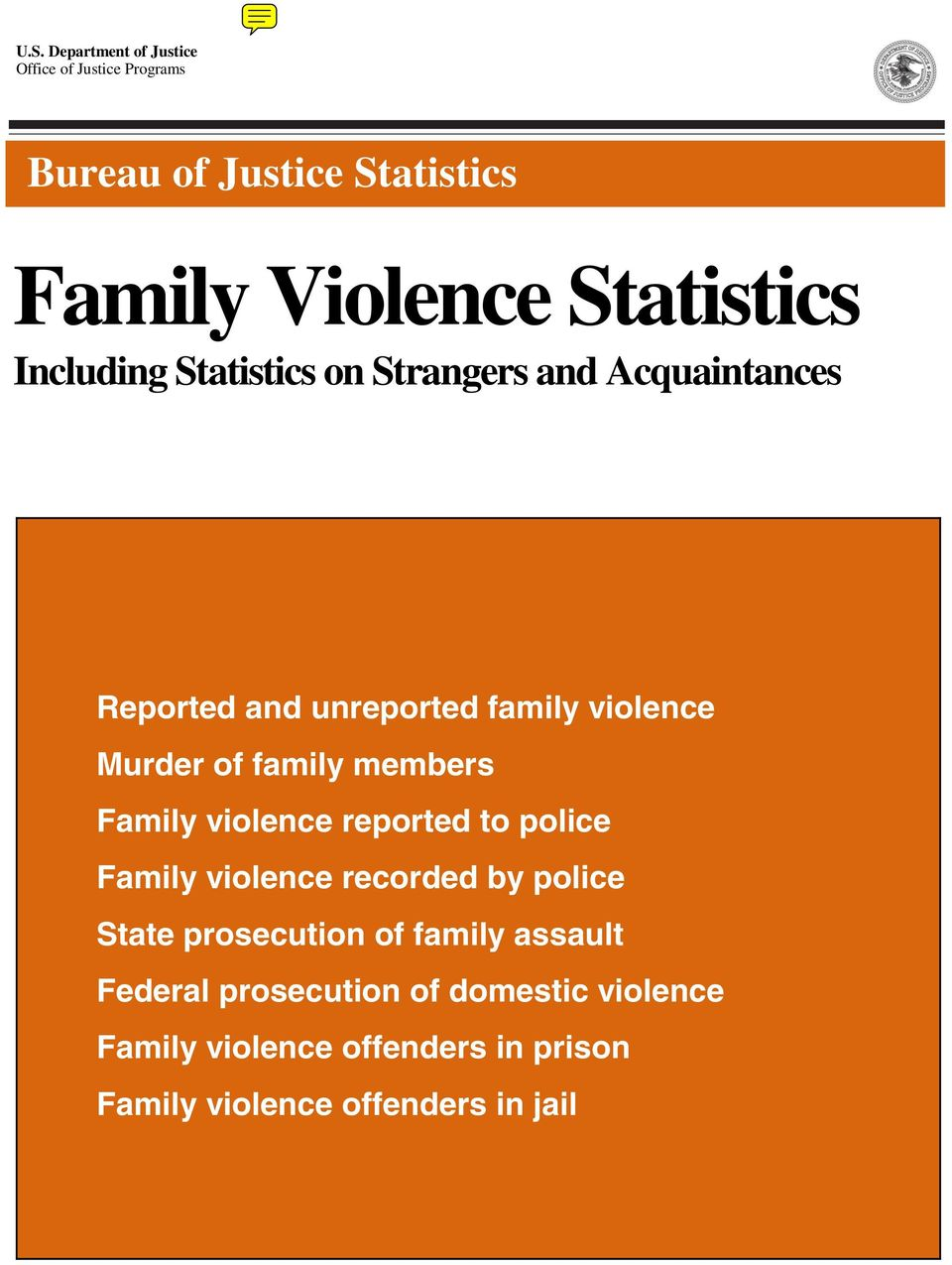 members Family violence reported to police Family violence recorded by police State prosecution of family
