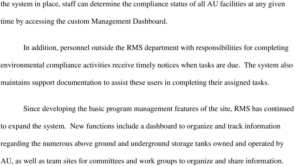 The system also maintains support documentation to assist these users in completing their assigned tasks.