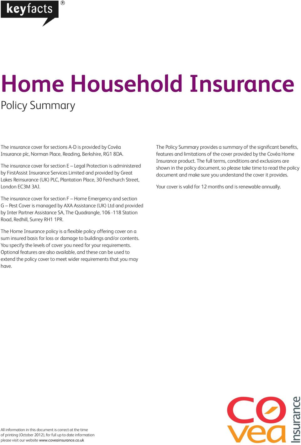 London EC3M 3AJ. The Policy Summary provides a summary of the significant benefits, features and limitations of the cover provided by the Covéa Home Insurance product.