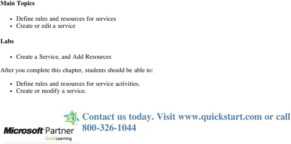 resources for service activities. Create or modify a service.
