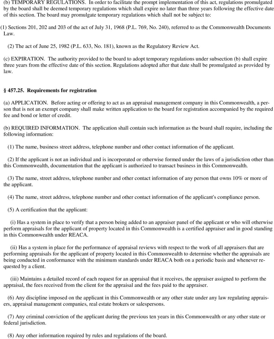 effective date of this section. The board may promulgate temporary regulations which shall not be subject to: (1) Sections 201, 202 and 203 of the act of July 31, 1968 (P.L. 769, No.
