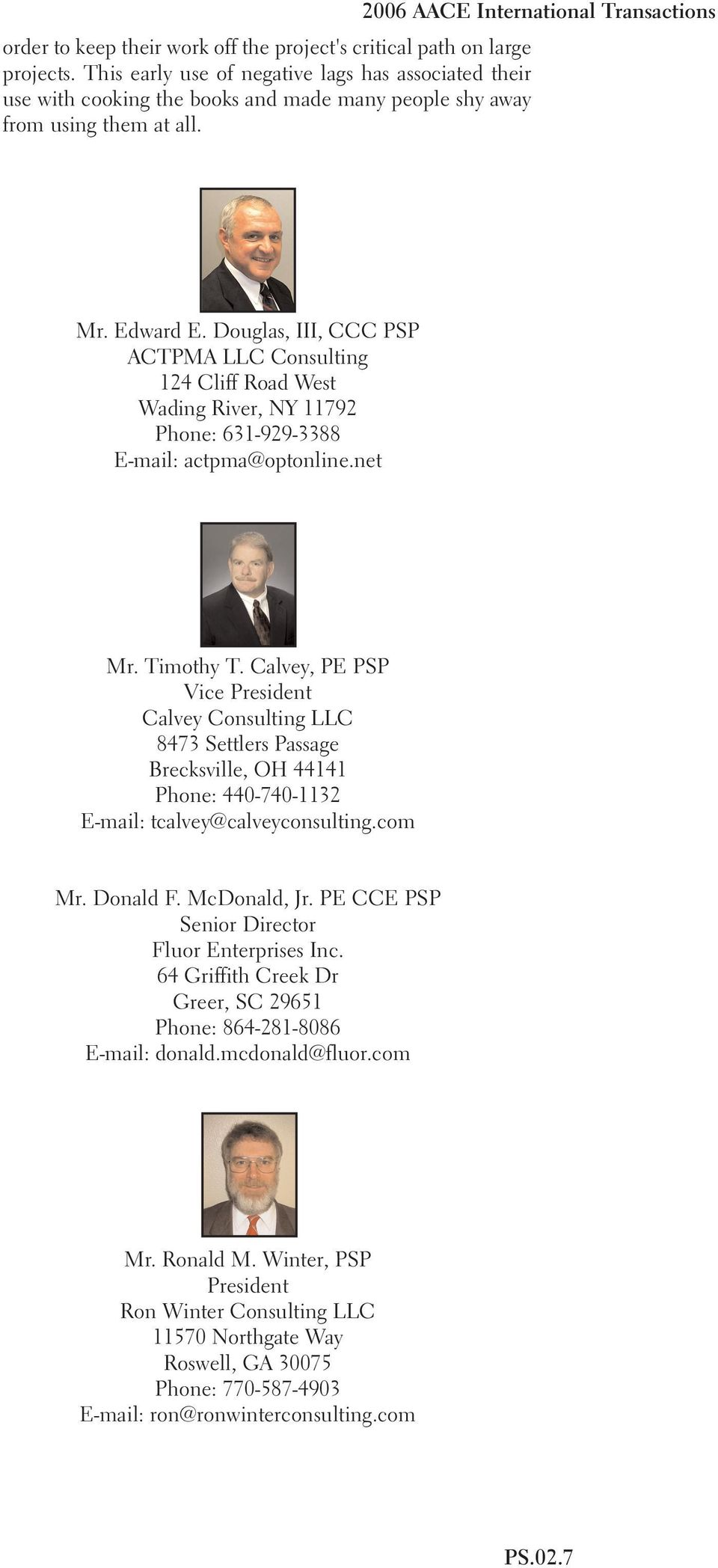 Douglas, III, CCC PSP ACTPMA LLC Consulting 124 Cliff Road West Wading River, NY 11792 Phone: 631-929-3388 E-mail: actpma@optonline.net Mr. Timothy T.