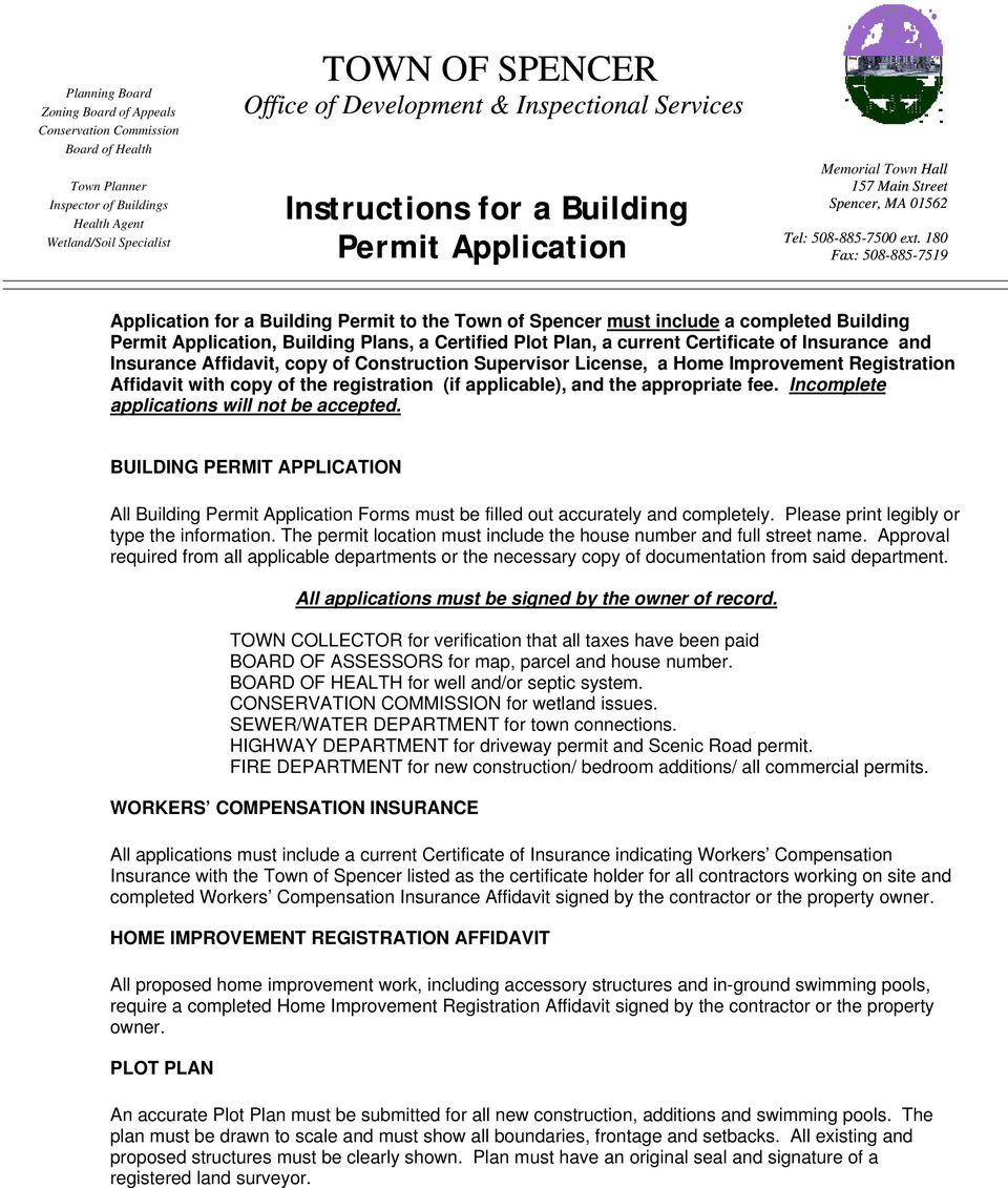 180 Fax: 508-885-7519 Application for a Building Permit to the Town of Spencer must include a completed Building Permit Application, Building Plans, a Certified Plot Plan, a current Certificate of