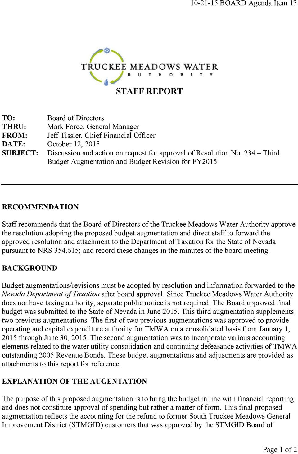 234 Third Budget Augmentation and Budget Revision for FY2015 RECOMMENDATION Staff recommends that the Board of Directors of the Truckee Meadows Water Authority approve the resolution adopting the