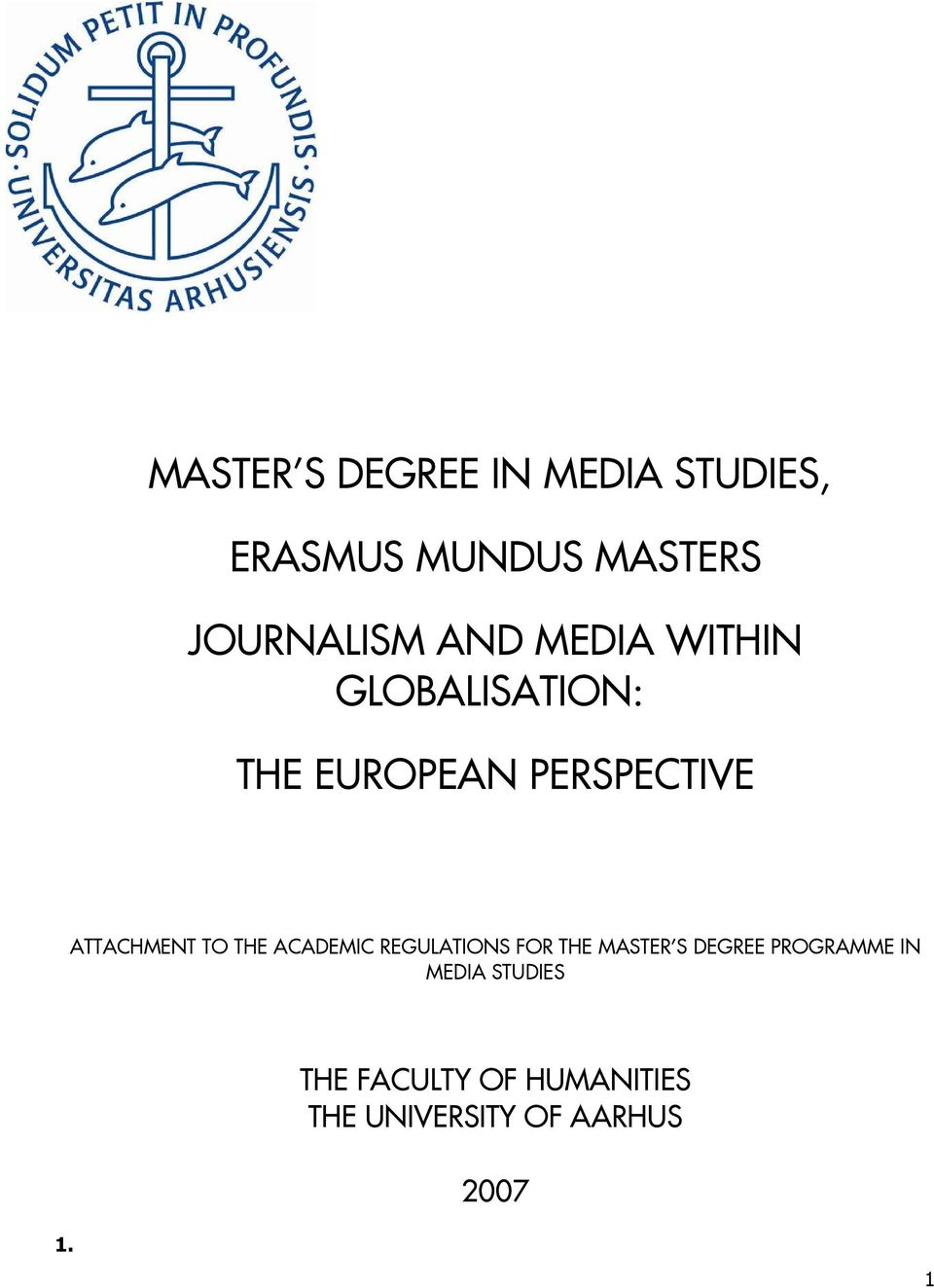 TO THE ACADEMIC REGULATIONS FOR THE MASTER S DEGREE PROGRAMME IN