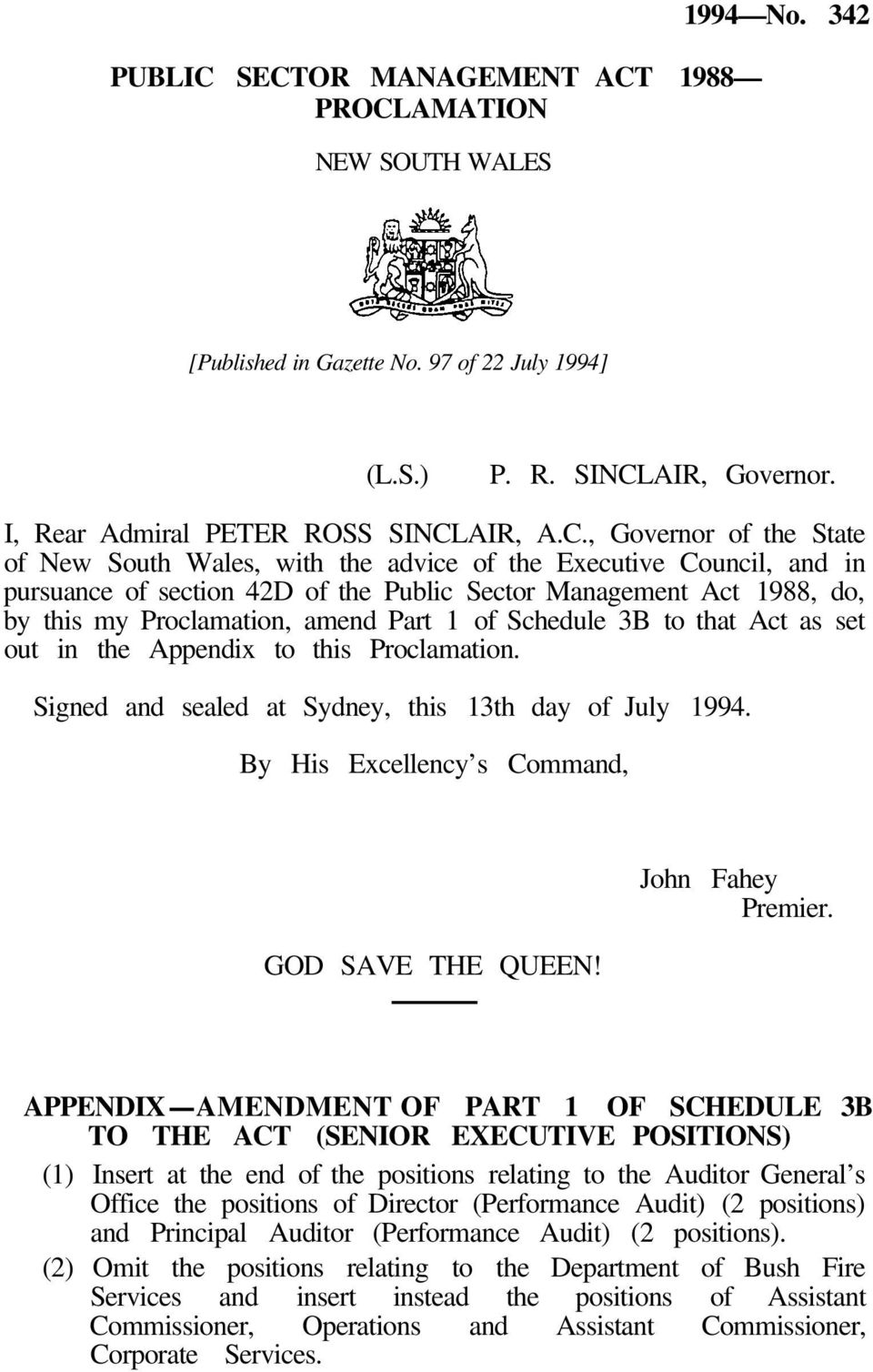 of New South Wales, with the advice of the Executive Council, and in pursuance of section 42D of the Public Sector Management Act 1988, do, by this my Proclamation, amend Part 1 of Schedule 3B to