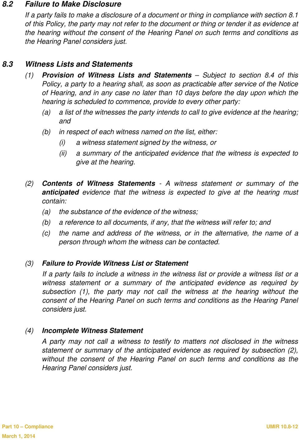 considers just. 8.3 Witness Lists and Statements (1) Provision of Witness Lists and Statements Subject to section 8.