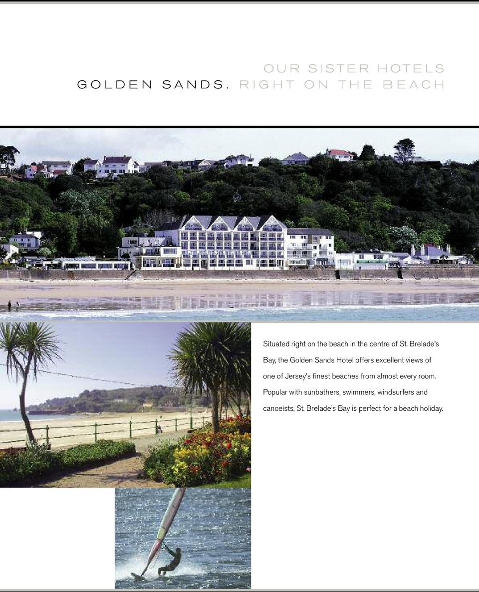 Brelade s Bay, the Golden Sands Hotel offers excellent views of one of Jersey s finest