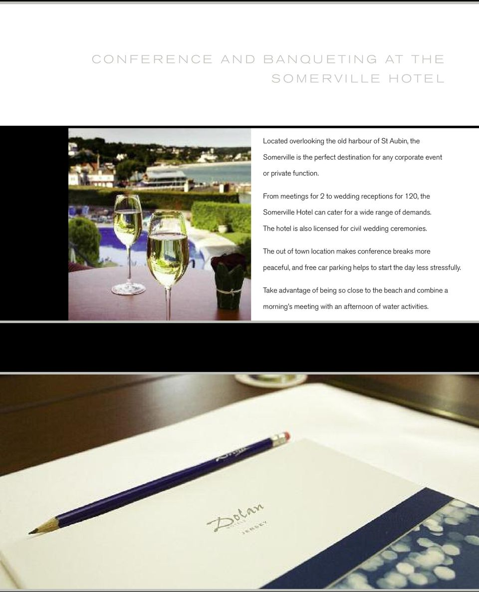 From meetings for 2 to wedding receptions for 120, the Somerville Hotel can cater for a wide range of demands.
