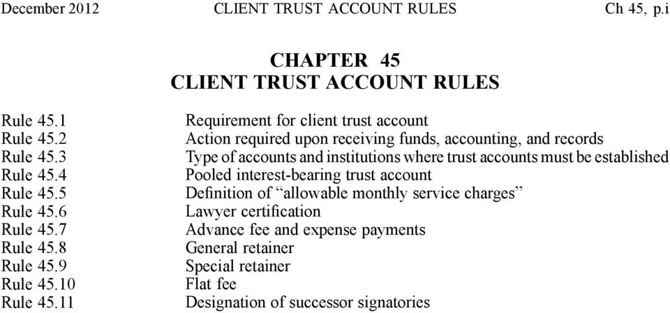 11 Requirement for client trust account Action required upon receiving funds, accounting, and records Type of accounts and institutions where trust