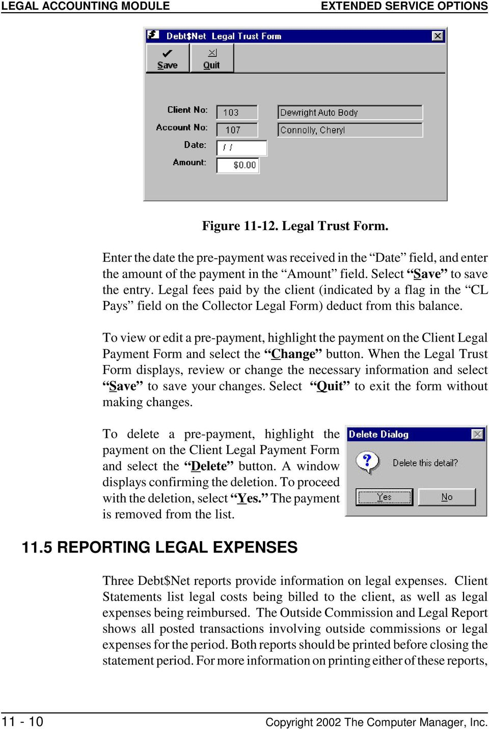 To view or edit a pre-payment, highlight the payment on the Client Legal Payment Form and select the Change button.