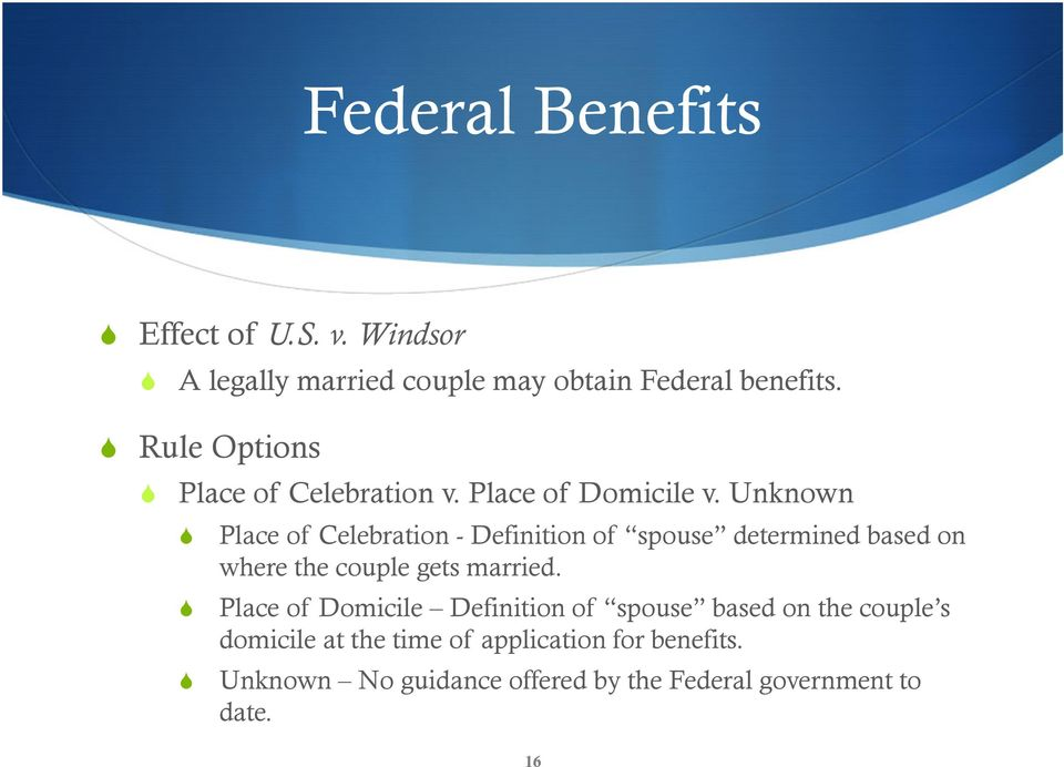 Unknown Place of Celebration -Definition of spouse determined based on where the couple gets married.