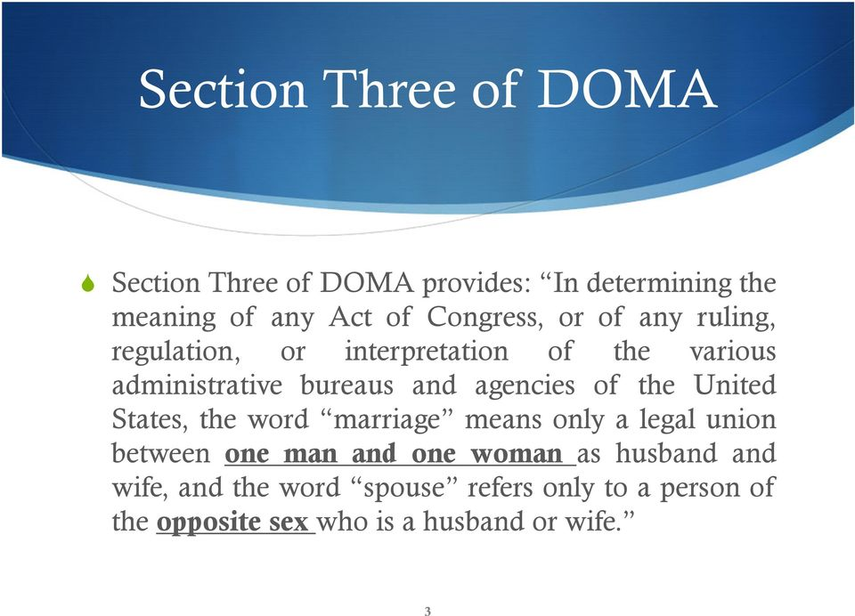 agencies of the United States, the word marriage means only a legal union between one man and one