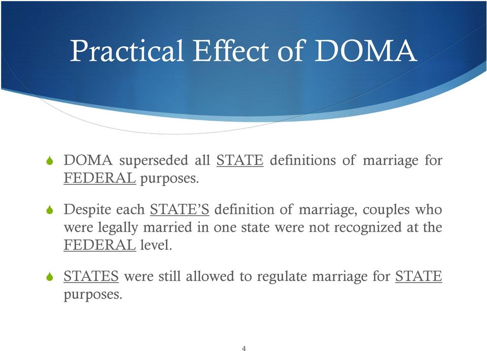 Despite each STATE S definition of marriage, couples who