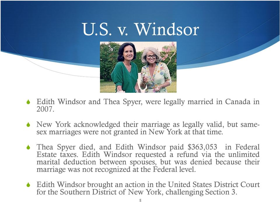 Thea Spyer died, and Edith Windsor paid $363,053 in Federal Estate taxes.
