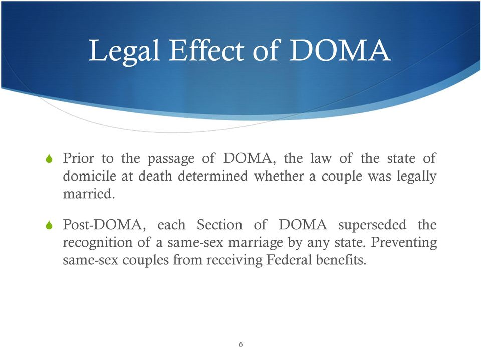 Post-DOMA, each Section of DOMA superseded the recognition of a same-sex
