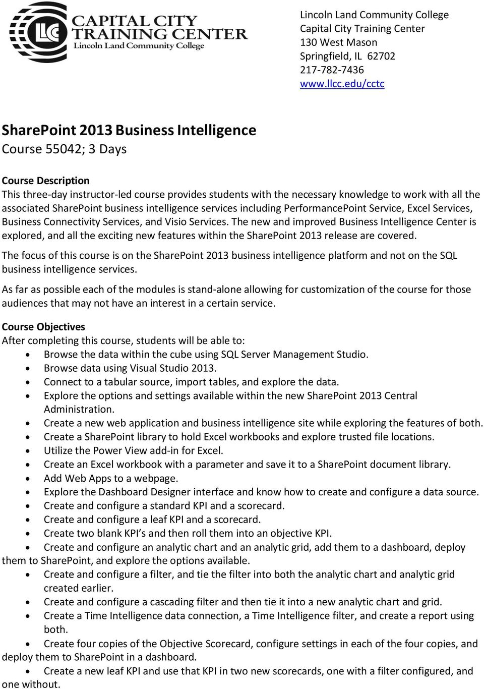 associated SharePoint business intelligence services including PerformancePoint Service, Excel Services, Business Connectivity Services, and Visio Services.