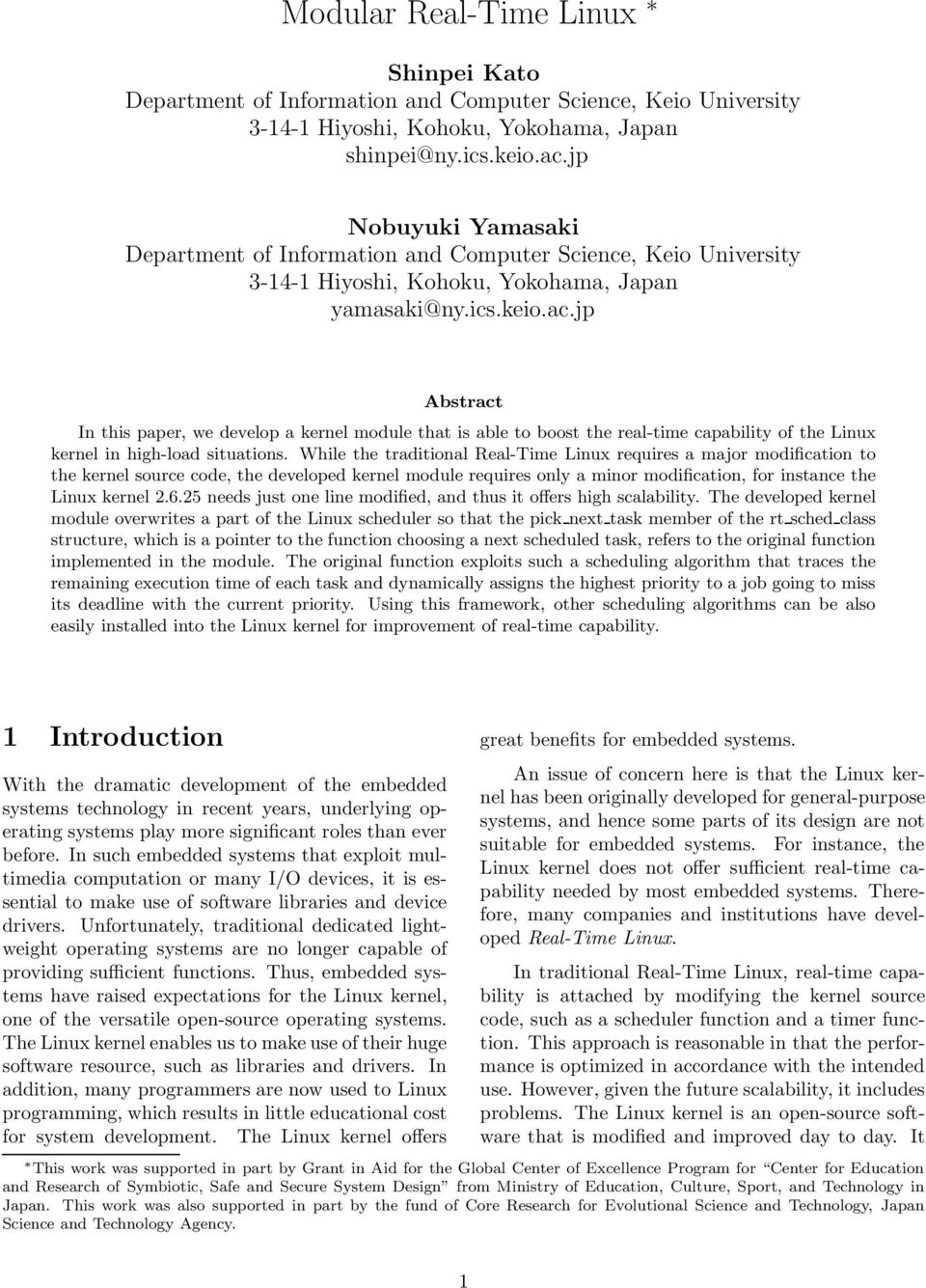 jp Abstract In this paper, we develop a kernel module that is able to boost the real-time capability of the Linux kernel in high-load situations.