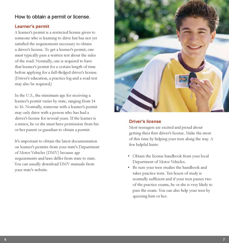 To get a learner s permit, one must typically pass a written test about the rules of the road.