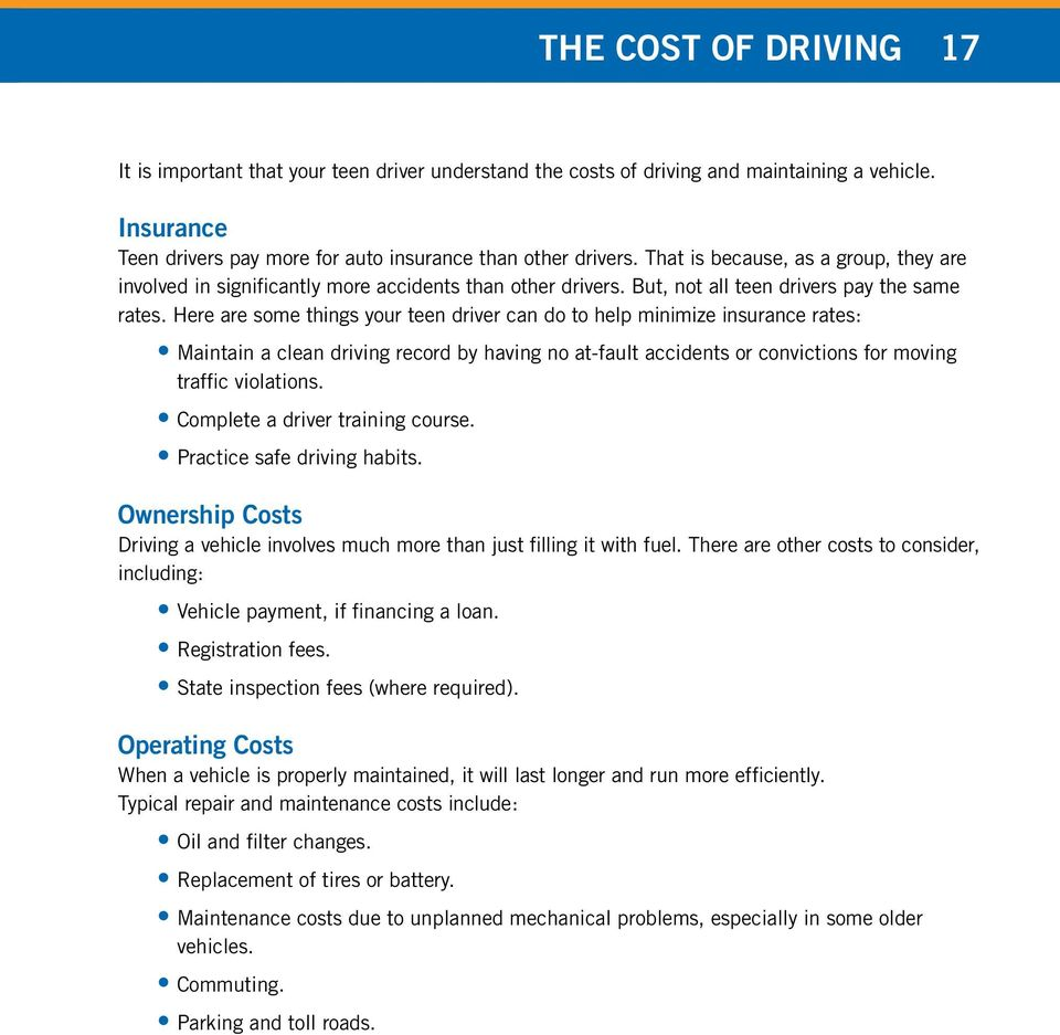 Here are some things your teen driver can do to help minimize insurance rates: Maintain a clean driving record by having no at-fault accidents or convictions for moving traffic violations.