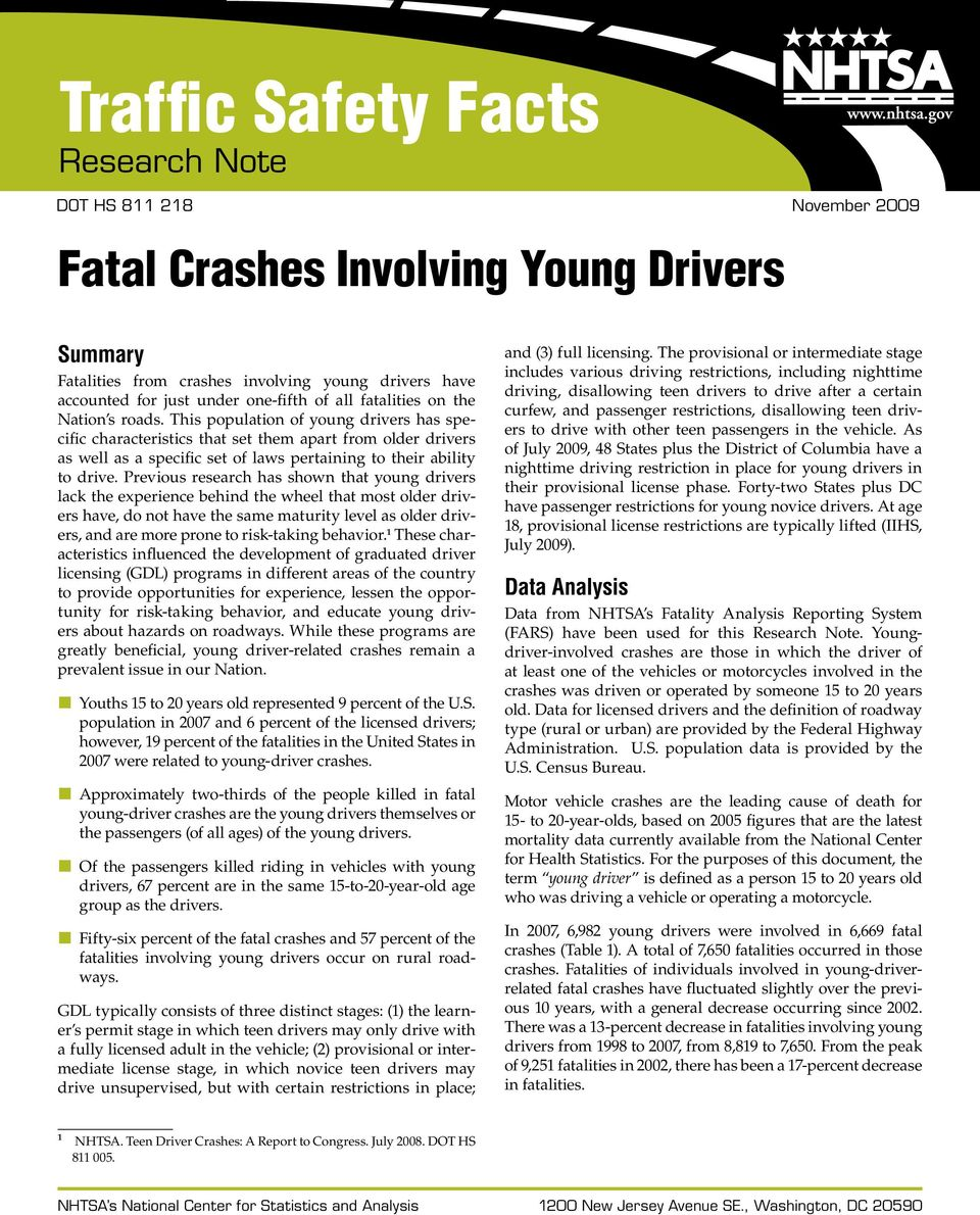 This population of young drivers has specific characteristics that set them apart from older drivers as well as a specific set of laws pertaining to their ability to drive.