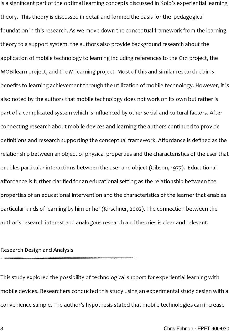 As we move down the conceptual framework from the learning theory to a support system, the authors also provide background research about the application of mobile technology to learning including