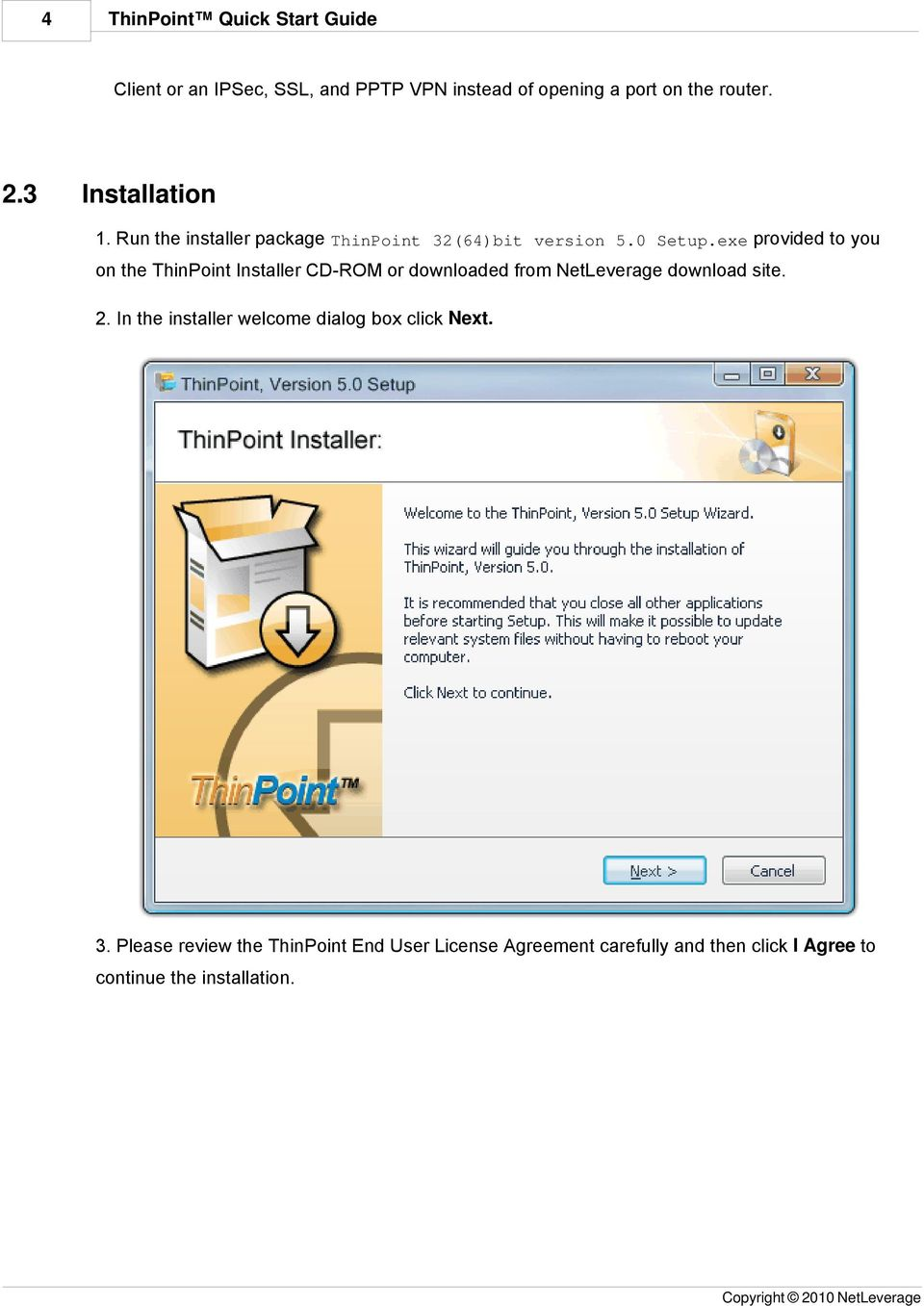 exe provided to you on the ThinPoint Installer CD-ROM or downloaded from NetLeverage download site. 2.