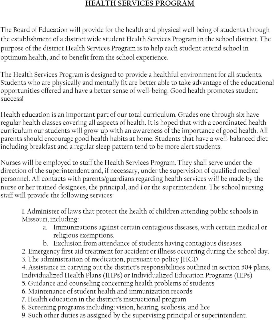 The Health Services Program is designed to provide a healthful environment for all students.