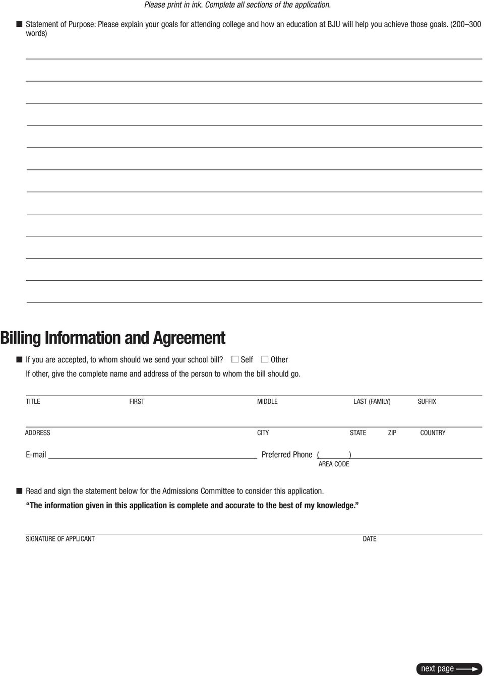 (200 300 words) Billing Information and Agreement n If you are accepted, to whom should we send your school bill?