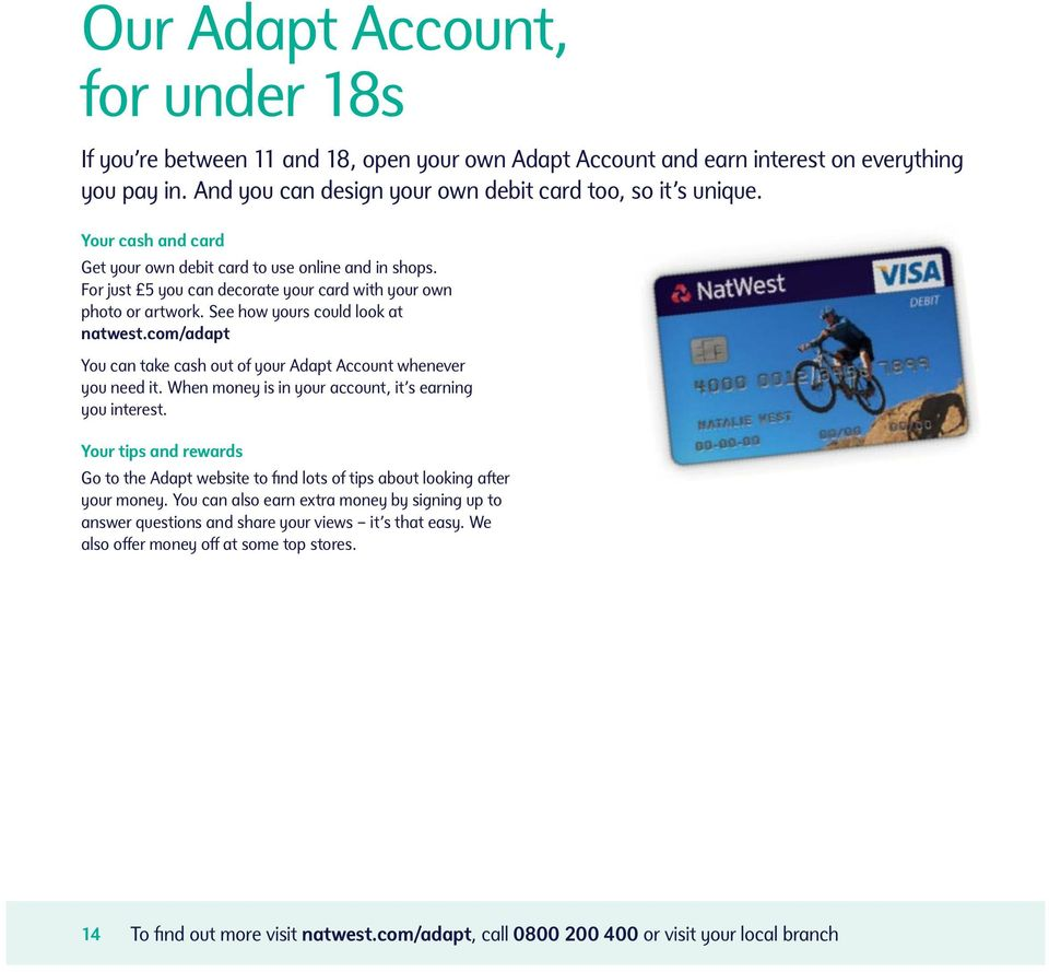 com/adapt You can take cash out of your Adapt Account whenever you need it. When money is in your account, it s earning you interest.