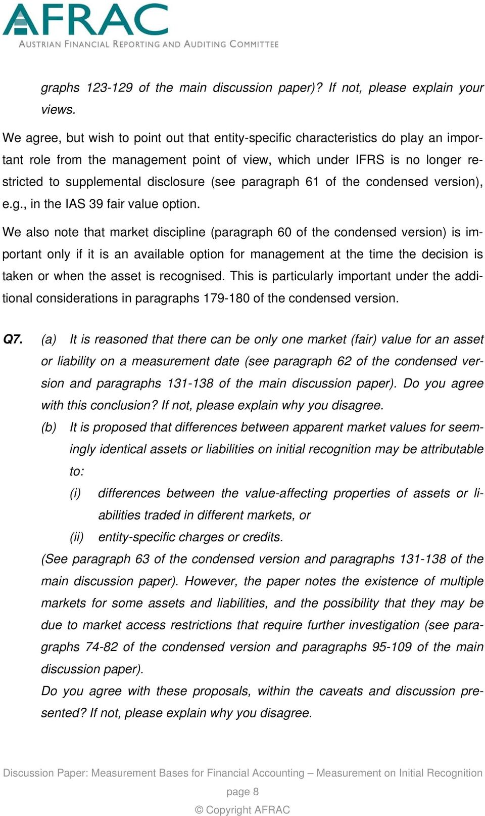 (see paragraph 61 of the condensed version), e.g., in the IAS 39 fair value option.