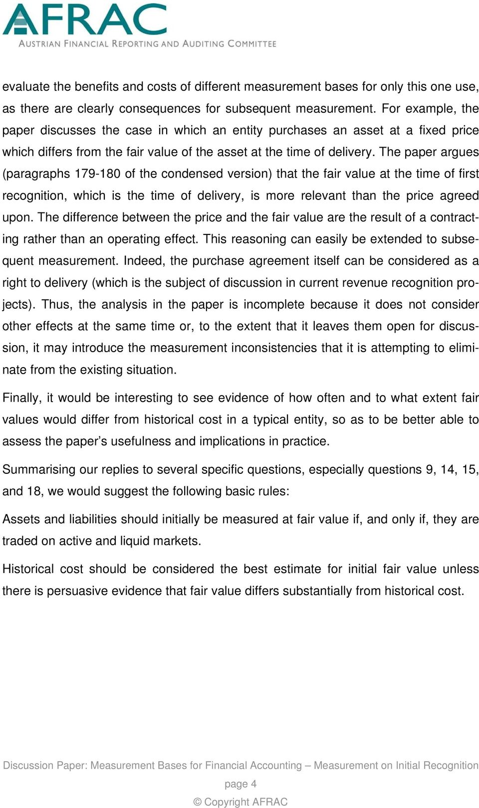 The paper argues (paragraphs 179-180 of the condensed version) that the fair value at the time of first recognition, which is the time of delivery, is more relevant than the price agreed upon.