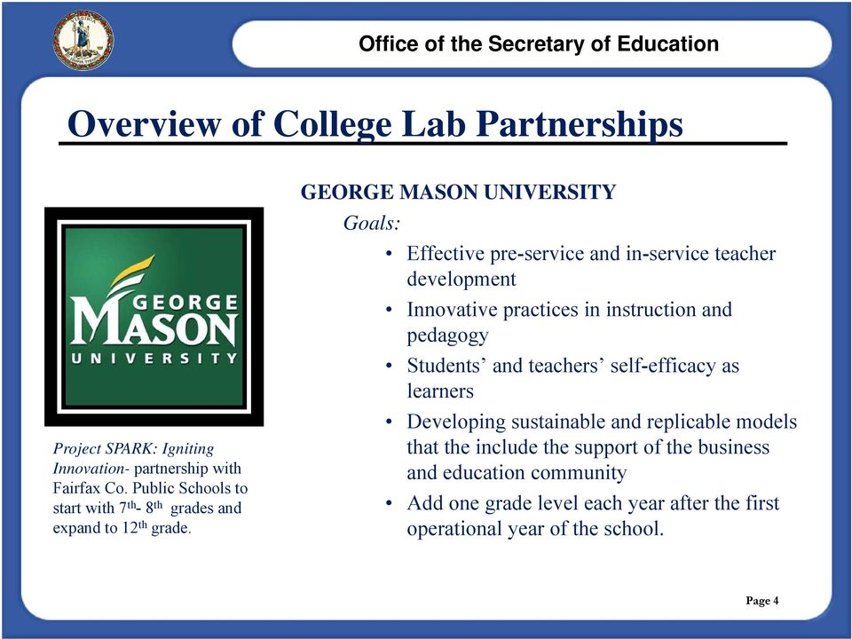 GEORGE MASON UNIVERSITY Goals: Effective pre-service and in-service teacher development Innovative practices in instruction and pedagogy