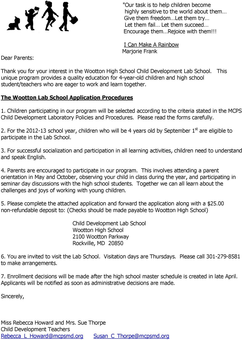 This unique program provides a quality education for 4-year-old children and high school student/teachers who are eager to work and learn together. The Wootton Lab School Application Procedures 1.