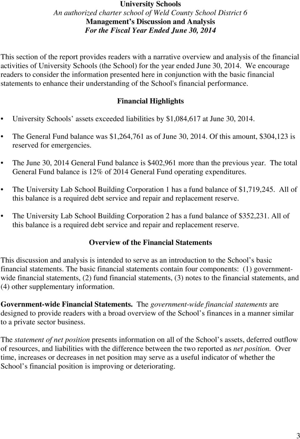 We encourage readers to consider the information presented here in conjunction with the basic financial statements to enhance their understanding of the School's financial performance.