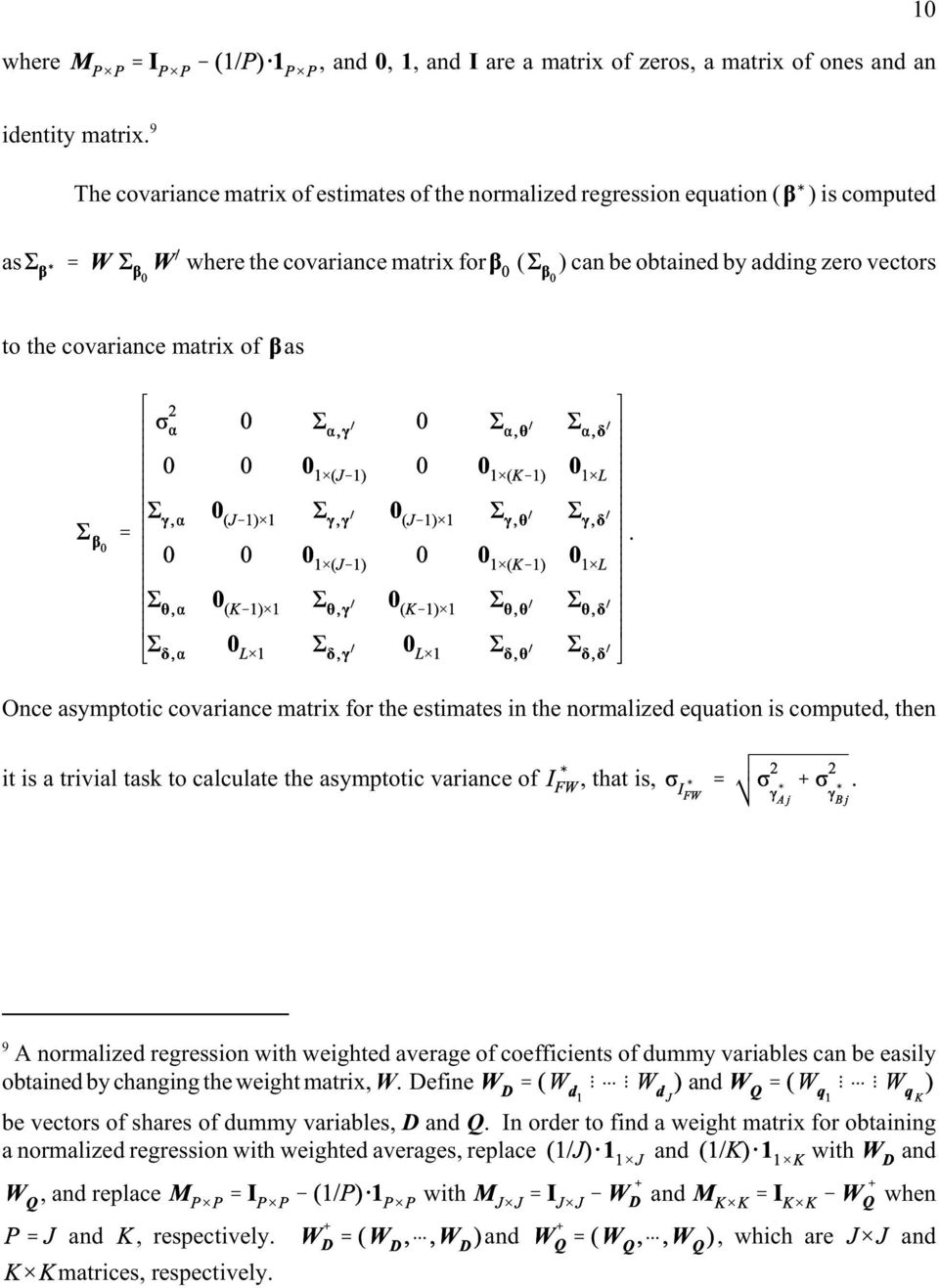 Once asymptotic covariance matrix for the estimates in the normalized equation is computed, then it is a trivial task to calculate the asymptotic variance of, that is,.