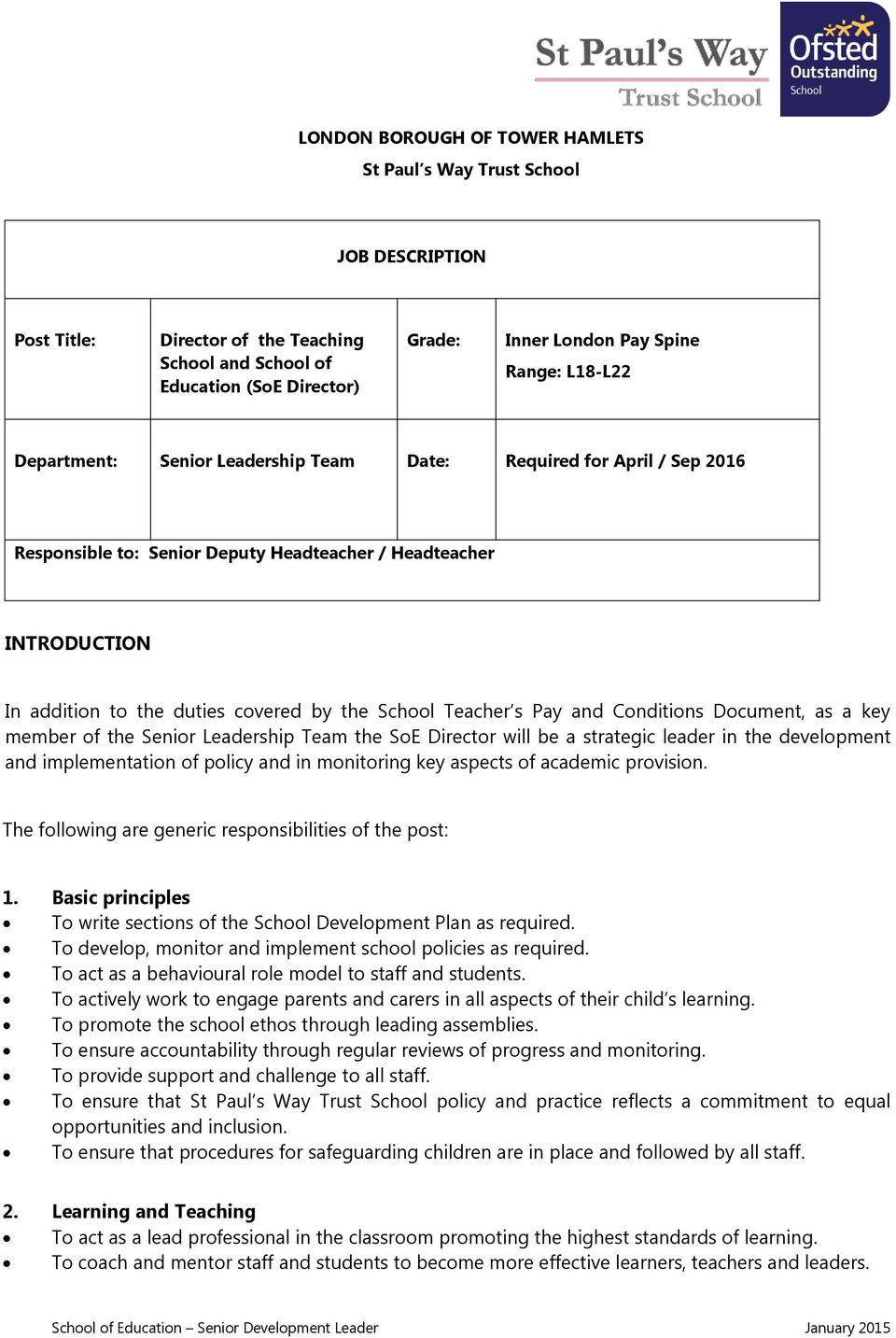 Teacher s Pay and Conditions Document, as a key member of the Senior Leadership Team the SoE Director will be a strategic leader in the development and implementation of policy and in monitoring key