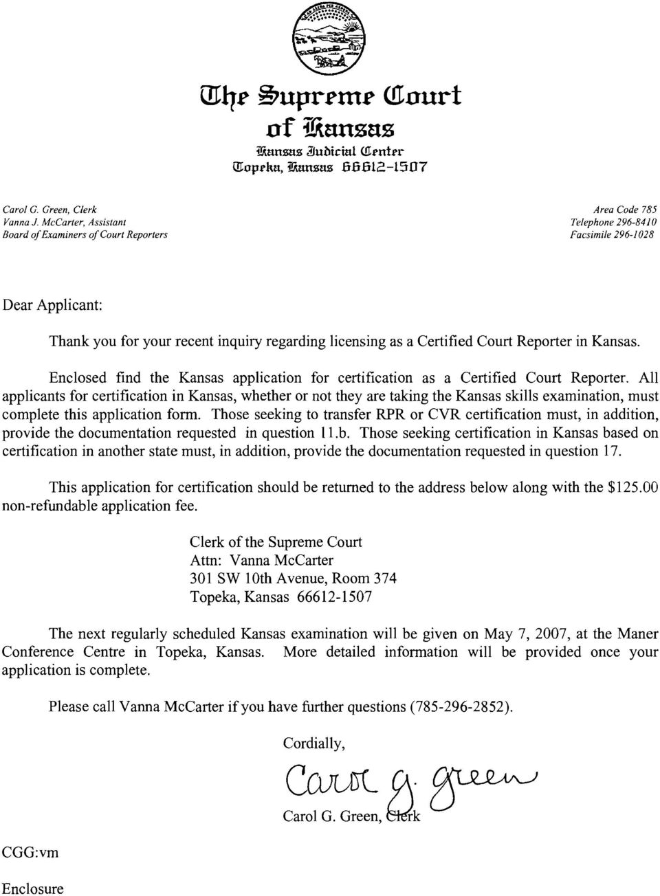 Kansas, Enclosed find the Kansas application for certification as a Certified Court Reporter.