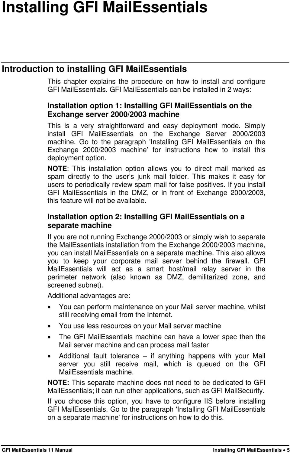 Simply install GFI MailEssentials on the Exchange Server 2000/2003 machine.