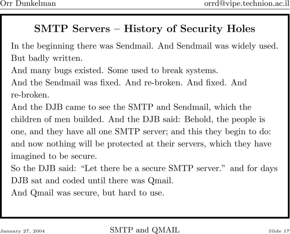 And the DJB said: Behold, the people is one, and they have all one SMTP server; and this they begin to do: and now nothing will be protected at their servers, which they have