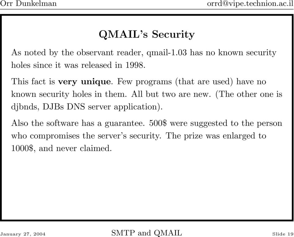 (The other one is djbnds, DJBs DNS server application). Also the software has a guarantee.