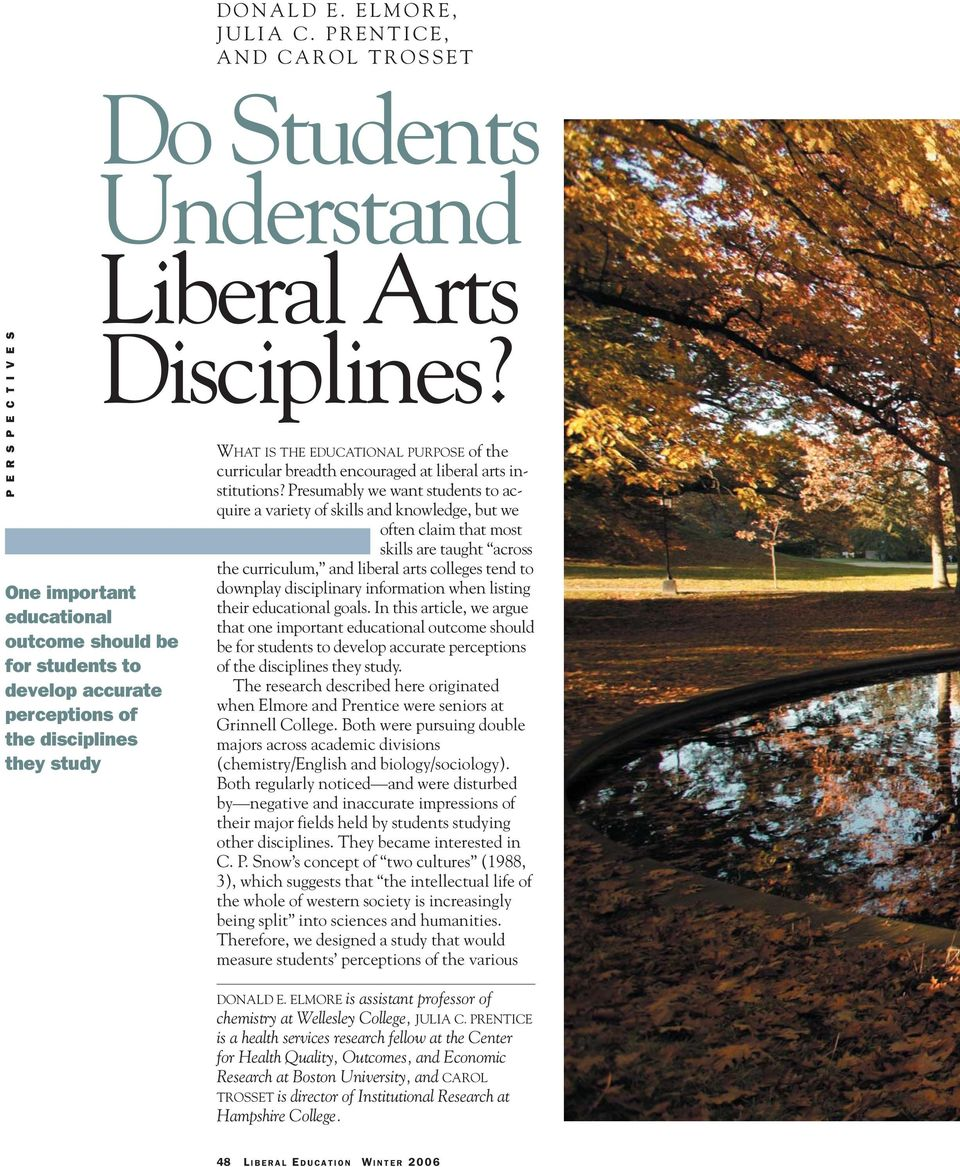 Presumably we want students to acquire a variety of skills and knowledge, but we often claim that most skills are taught across the curriculum, and liberal arts colleges tend to downplay disciplinary