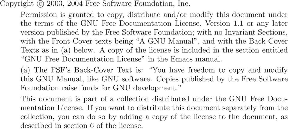A copy of the license is included in the section entitled GNU Free Documentation License in the Emacs manual.