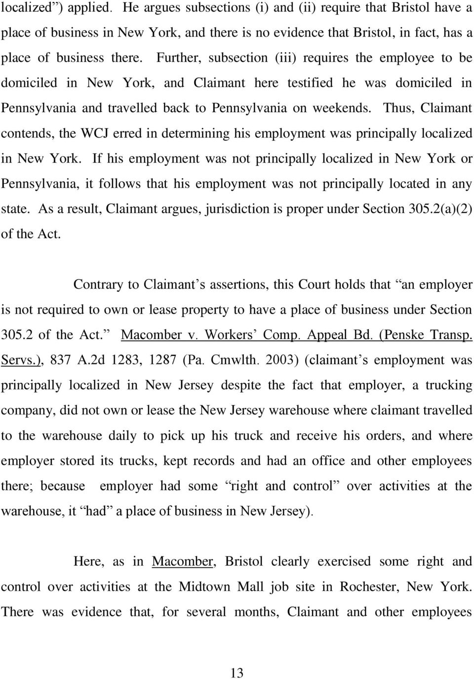 Thus, Claimant contends, the WCJ erred in determining his employment was principally localized in New York.