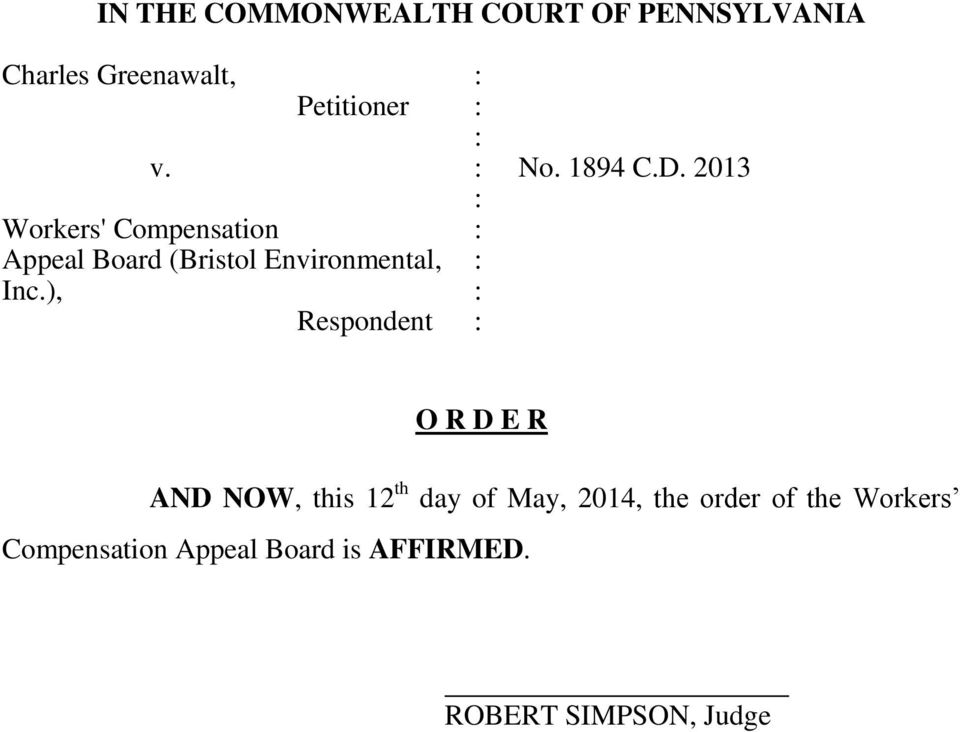 2013 : Workers' Compensation : Appeal Board (Bristol Environmental, : Inc.